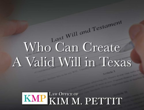 Who Can Create a Valid Will in Texas